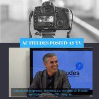 Actitudes Positivas TV – Conecta tus empresas: Industria 4.0