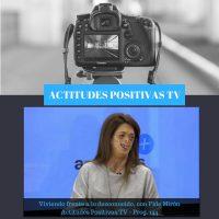 ActitudesPositivas TV- Viviendo frente a lo desconocido, con Fide Mirón