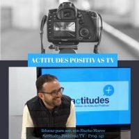 Actitudes positivas TV – Educar para ser, con Nacho Marco