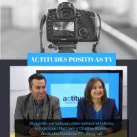 Actitudes Positivas TV – Atracción por valores, con Guzmán Martínez y Cristina Mulero.