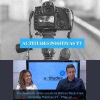 Actitudes Positivas TV – Empresas con Alma, con Carol Robla y Darío Juan