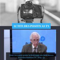 Actitudes Positivas TV – Cómo nos puede ayudar la Grafología, con Jordi Morera