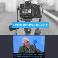 Actitudes Positivas TV – Liderazgo Directivo, con Jordi Morera