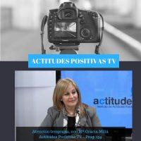 Actitudes Positivas TV – Atención temprana, con Mº Gracia Millá