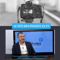 Actitudes Positivas TV – Empresas que se reinventan, con David Galvañ