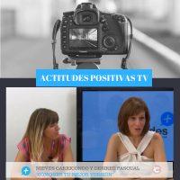 Actitudes Positivas TV – Cómo ser tu mejor versión