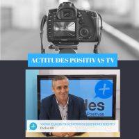 Actitudes Positivas TV – Cómo elegir proyectos de emprendimiento, con Carlos Gil