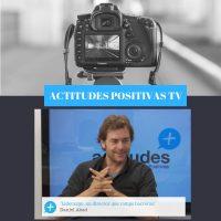 Actitudes Positivas TV- Liderazgo, un director que rompe barreras, con Daniel Abad