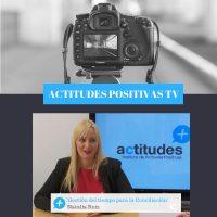 Actitudes Positivas TV – Gestión del tiempo para la Conciliación, con Natalia Ruiz