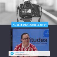 ActitudesPositivas TV – Personas IAP, con Jose Miguel Sánchez