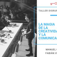 La magia de la creatividad y la comunicación – Taller disruptivo